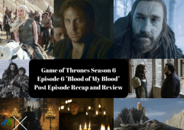Game of Thrones Season 6 Episode 6 -Blood of My Blood- Post Episode Recap and Review (1)